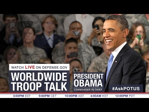 Worldwide Troop Talk - President Obama - #AskPOTUS (FULL VERSION)