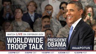 Worldwide Troop Talk - President Obama - #AskPOTUS (FULL VERSION)