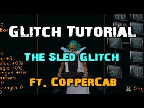 [ft. CopperCab] RuneScape Glitch Tutorial - The Sled Glitch