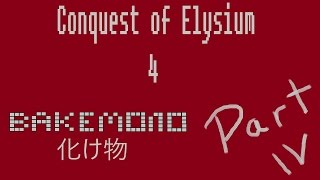 Conquest of Elysium 4 - Bakemono Epic Play - Part 4