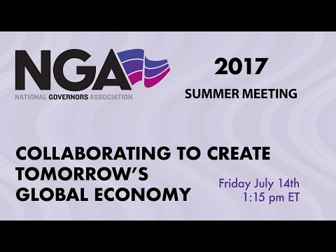 NGA 2017 SUMMER MEETING — Special Session: Collaborating to Create Tomorrow's Global Economy