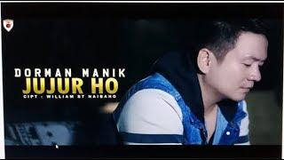 Dorman Manik - Jujur Ho (Official Music Video)