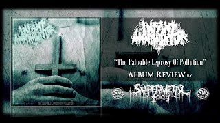 CD Review: Infant Annihilator - The Palpable Leprosy Of Pollution