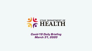 Press Conference - Utah Department of Health COVID-19 Daily Briefing - March 31, 2020