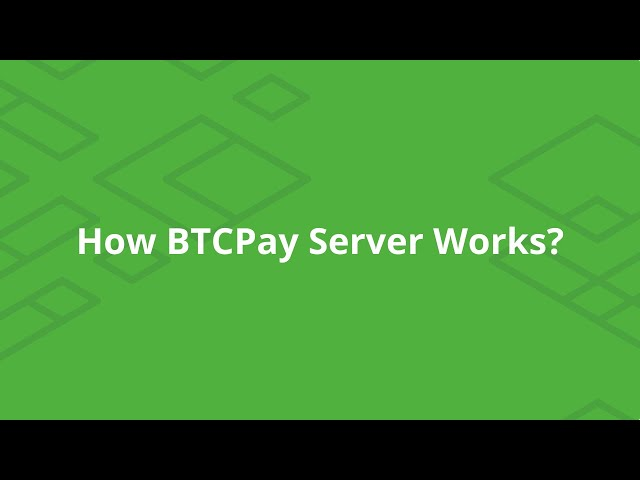 BTCPay Server  - How it Works?