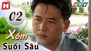 Xóm Suối Sâu - Tập 2 | HTV Films Tình Cảm Việt Nam Hay Nhất 2019