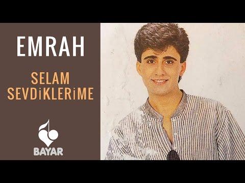 Emrah - Selam Sevdiklerime