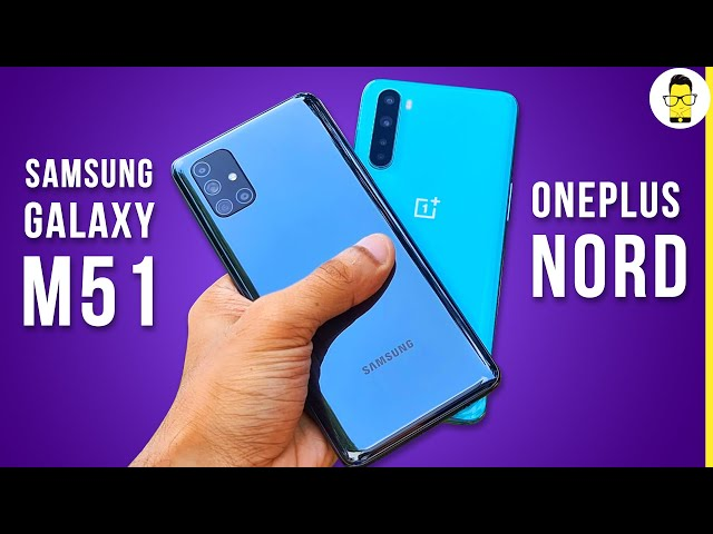 Samsung Galaxy M51 vs OnePlus Nord in-depth comparison - time to put an end to the debate!