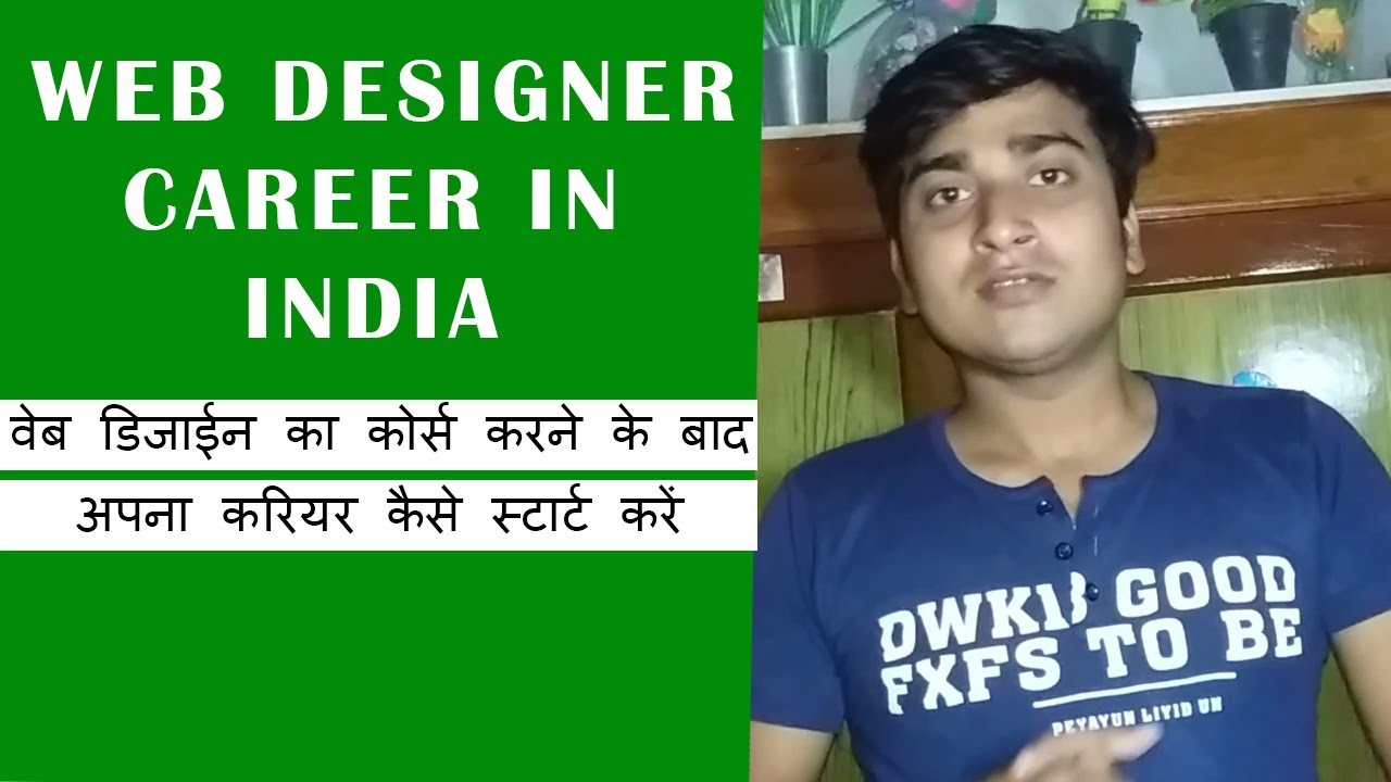 Web Designer Career In India How To Become A Web Designer Youtube