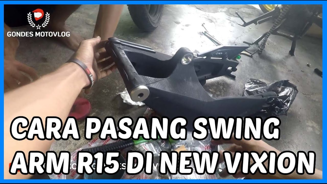 Cara Pasang Swing Arm Banana R15 Di New Vixion YouTube