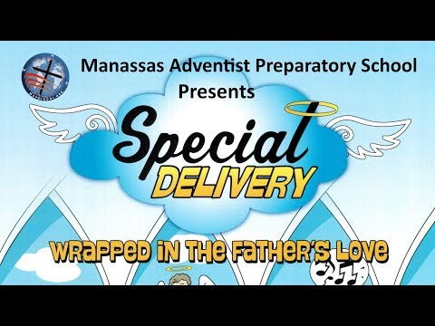 Manassas SDA Live 12-08-2018 MAPS (Manassas Adventist Preparatory School) - Special Delivery