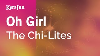 Karaoke Oh Girl - The Chi-Lites *
