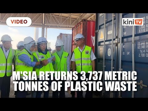 M'sia returns 150 containers of plastic waste, to ship back another 110 containers this year