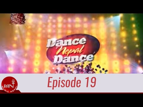 Dance Nepal Danice Episode 19