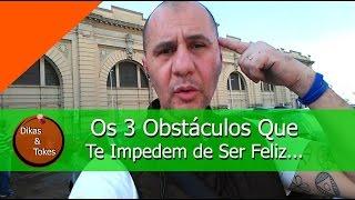 Os 3 Obstáculos Que te Impedem de Ser Feliz... | 084 | João Gyorgy | Dikas & Tokes | CEIH