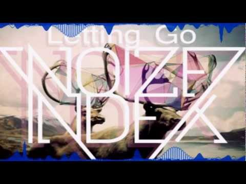 [Chill] Noize Index - Letting Go (Caden Jester and Tülpa Remix) [FREE DOWNLOAD]