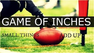 Life Is A Game of Inches - EPIC Powerful Motivational Video