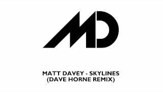 Matt Davey - Skylines (Dave Horne Remix)