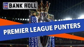 Premier League Punters Matchday 26 | Best Bets & EPL Betting Tips | Team Bankroll