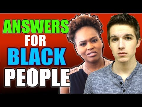 20 Answers for Racist Black People!
