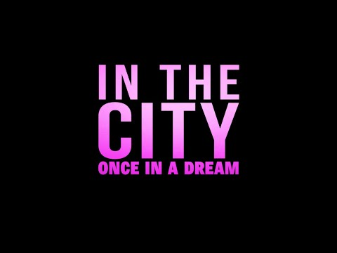 Once In A Dream - In The City (Lyric Video)