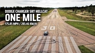 Dodge Charger SRT Hellcat - One Mile 175.85 MPH / 283.46 KM/H
