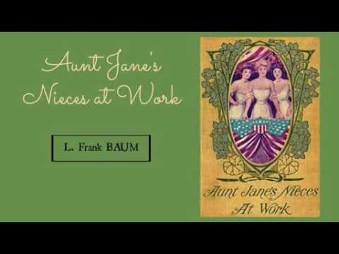 Aunt Janes Nieces at Work  Frank Baum  Audiobook