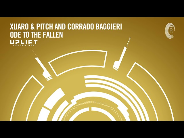 XiJaro & Pitch & Corrado Baggieri - Ode To The Fallen (Uplift Recordings) Extended