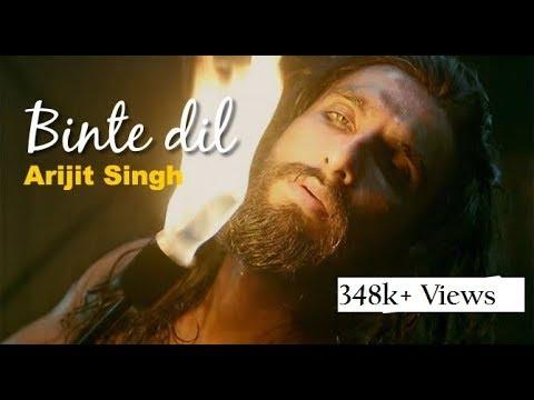 Binte Dil ||Padmaavat || Arijit Singh