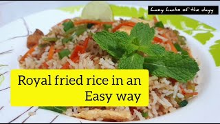 Simple Chicken Fried Rice Easy recipe fried rice  By Lazy Hacks of the dayy