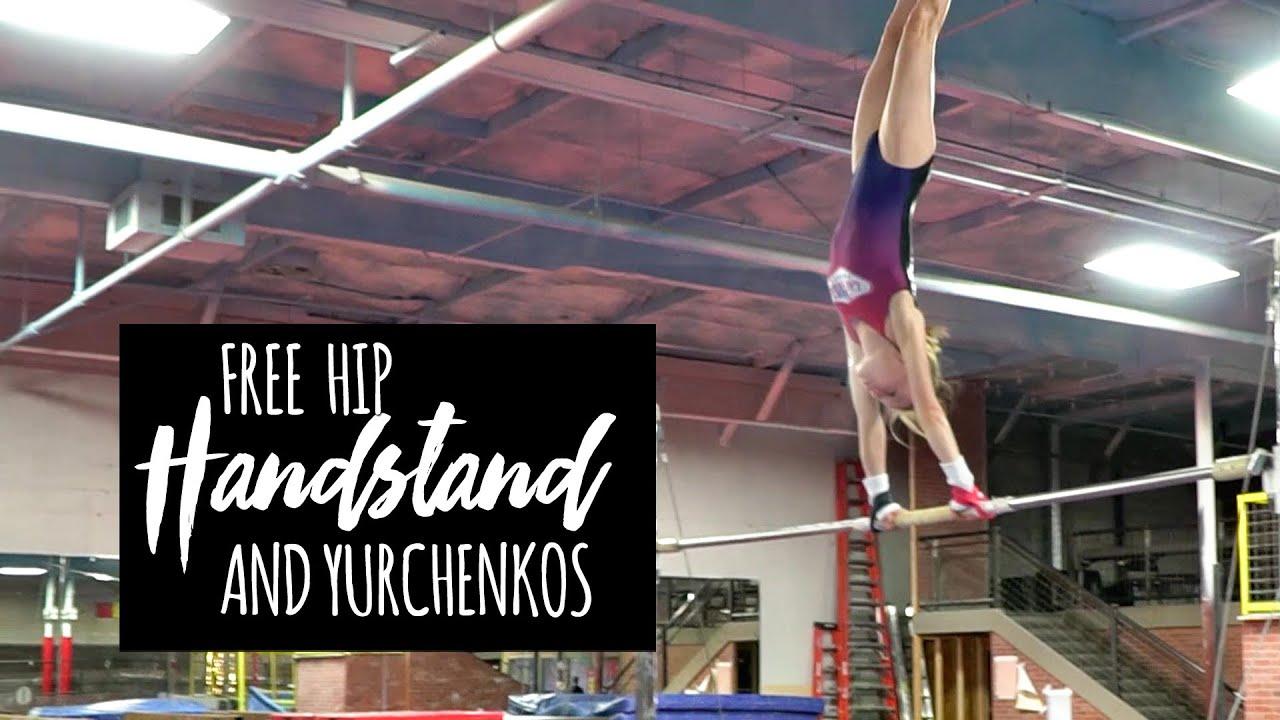 Free Hip Handstand and Yurchenkos