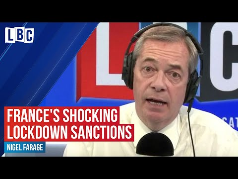 France's shocking lockdown sanctions: reporter tells Nigel Farage | LBC