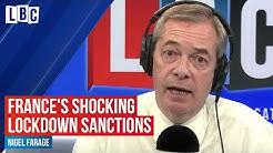 France's shocking lockdown sanctions: reporter tells Nigel Farage | LBC