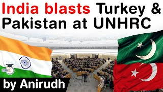 India vs Pakistan and Turkey - India slams both Pakistan & Turkey at UN Human Rights Council #UPSC