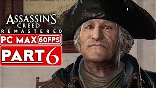 ASSASSIN'S CREED 3 REMASTERED Gameplay Walkthrough Part 6 [1080p HD 60FPS PC MAX] - No Commentary