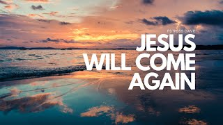 Bayside Christian Church - Jesus Will Come Again - Ps Ross Davie