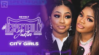 City Girls On Relationships, Sex, Money & More W/ Justin LaBoy & Justin Combs | Respectfully Justin