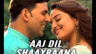 Aaj Dil Shayrana Full Video ᴴᴰ Song Holiday ft Arijit Singh, Akshay   aaj dil shayrana hindi songs