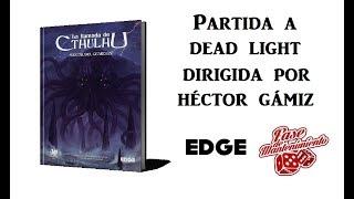 La Llamada de Cthulhu - Dead Light - Partida (Con Héctor Gámiz)