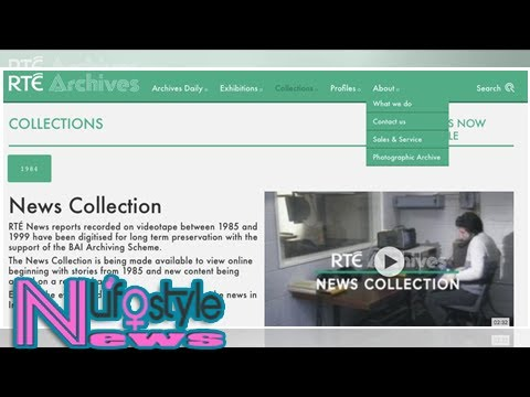 Digital/online archive from ireland's national broadcaster (rté) begins rollout of tv news collecti
