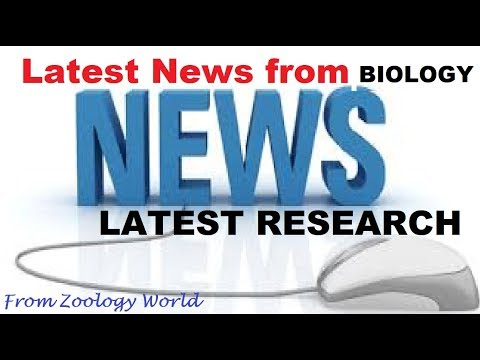 Biology News #1 |Latest News| |Latest research| |Latest Discovery|