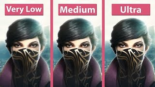 Dishonored 2 – PC Very Low vs. Medium vs. Ultra 4K UHD Graphics Comparison