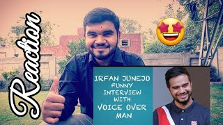 Pakistani Reaction on Irfan Junejo's interview with VOICE OVER MAN   Vlog 33  