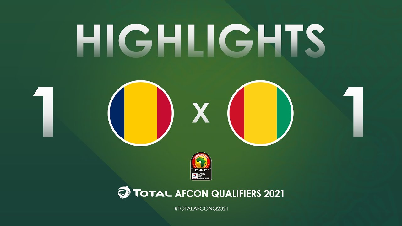HIGHLIGHTS | Total AFCON Qualifiers 2021 | Round 4 - Group A: Chad 1-1 Guinea