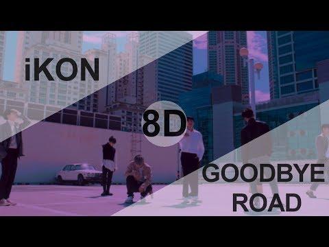 IKON (아이콘) - GOODBYE ROAD [8D USE HEADPHONE] 🎧