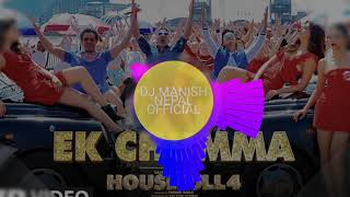 Ek chumma song new dj 2019 housefull movie whit remix