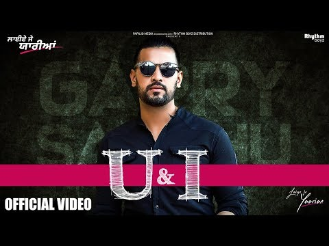U & I | Garry Sandhu | Rav Hanjra | Snappy | Laiye Je Yaarian | In Cinemas Worldwide
