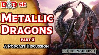 D&D 5E Lore Metallic Dragons II: Monster Mythos - The Dungeoncast Ep.121