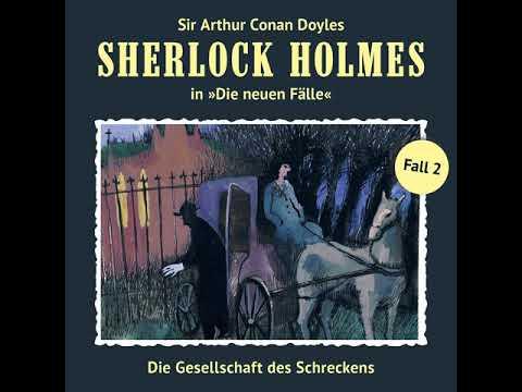 Sherlock Holmes - Die neuen Fälle - Fall 02: Die Gesellschaft des Schreckens (Komplettes Hörspiel)