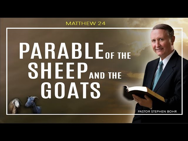 Parable Of the Sheep And The Goats | Pastor Stephen Bohr   Matthew (20 of 24)